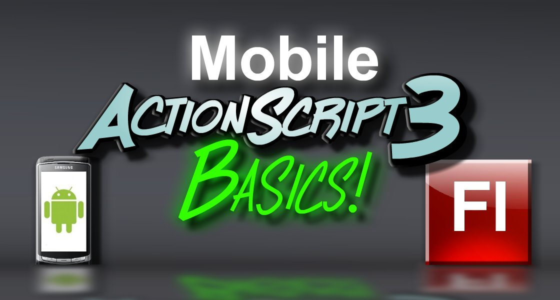 Click to view Mobile Actionscript 3 Basics Tutorial